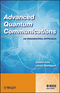 Advanced Quantum Communications: An Engineering Approach (1118002369) cover image