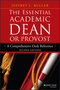 The Essential Academic Dean or Provost: A Comprehensive Desk Reference, 2nd Edition (1118762169) cover image