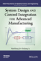 System Design and Control Integration for Advanced Manufacturing (1118822269) cover image