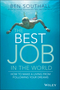 The Best Job in the World: How to Make a Living From Following Your Dreams (073031376X) cover image