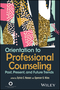Orientation to Professional Counseling: Past, Present, and Future Trends (111945736X) cover image