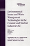 Environmental Issues and Waste Management Technologies in the Ceramic and Nuclear Industries XI: Proceedings of the 107th Annual Meeting of The American Ceramic Society, Baltimore, Maryland, USA 2005 (157498246X) cover image