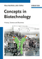 Concepts in Biotechnology: History, Science and Business (352731766X) cover image