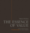 The Essence of Value: Secrets of Desired Products- 80 Inspiring Strategies for Creative Companies (389578446X) cover image