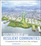 Sustainable and Resilient Communities: A Comprehensive Action Plan for Towns, Cities, and Regions (0470536470) cover image