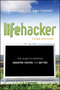 Lifehacker: The Guide to Working Smarter, Faster, and Better, 3rd Edition (1118018370) cover image