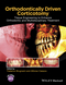 Orthodontically Driven Corticotomy: Tissue Engineering to Enhance Orthodontic and Multidisciplinary Treatment (1118486870) cover image
