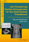 Life-Threatening Cardiac Emergencies for the Small Animal Practitioner (1119042070) cover image