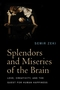 Splendors and Miseries of the Brain: Love, Creativity, and the Quest for Human Happiness (1405185570) cover image
