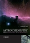 Astrochemistry: From Astronomy to Astrobiology (0470091371) cover image