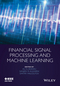 Financial Signal Processing and Machine Learning (1118745671) cover image