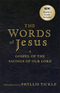 The Words of Jesus: A Gospel of the Sayings of Our Lord with Reflections by Phyllis Tickle (0470453672) cover image