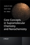 Core Concepts in Supramolecular Chemistry and Nanochemistry (0470858672) cover image