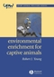 Environmental Enrichment for Captive Animals (0632064072) cover image