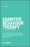 Cognitive Behaviour Therapy: Your route out of perfectionism, self-sabotage and other everyday habits with CBT, 2nd Edition (0857086472) cover image