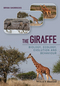 The Giraffe: Biology, Ecology, Evolution and Behaviour (1118587472) cover image
