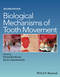 Biological Mechanisms of Tooth Movement, 2nd Edition (1118688872) cover image