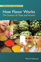 How Flavor Works: The Science of Taste and Aroma (1118865472) cover image