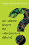 Can Science Resolve the Nature / Nurture Debate? (0745689973) cover image