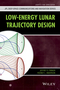 Low-Energy Lunar Trajectory Design (1118853873) cover image