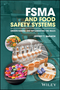 FSMA and Food Safety Systems: Understanding and Implementing the Rules (1119258073) cover image