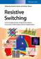 Resistive Switching: From Fundamentals of Nanoionic Redox Processes to Memristive Device Applications (3527334173) cover image