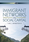 Immigrant Networks and Social Capital (0745662374) cover image