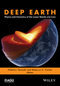 Deep Earth: Physics and Chemistry of the Lower Mantle and Core (1118992474) cover image