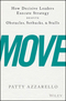 Move: How Decisive Leaders Execute Strategy Despite Obstacles, Setbacks, and Stalls (1119348374) cover image
