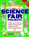 Janice VanCleave's Guide to More of the Best Science Fair Projects (0471326275) cover image