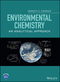 Environmental Chemistry: An Analytical Approach (1118756975) cover image