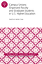 Campus Unions: Organized Faculty and Graduate Students in U.S. Higher Education, ASHE Higher Education Report, Volume 43, Number 3 (1119453275) cover image