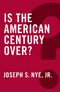 Is the American Century Over? (0745690076) cover image