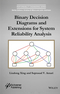 Binary Decision Diagrams and Extensions for System Reliability Analysis (1118549376) cover image