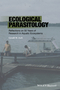 Ecological Parasitology: Reflections on 50 Years of Research in Aquatic Ecosystems (1118874676) cover image