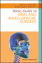Basic Guide to Oral and Maxillofacial Surgery (1118925076) cover image
