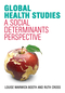 Global Health Studies: A Social Determinants Perspective (1509504176) cover image