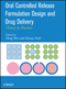 Oral Controlled Release Formulation Design and Drug Delivery: Theory to Practice (0470253177) cover image