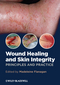 Wound Healing and Skin Integrity: Principles and Practice (0470659777) cover image