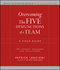 Overcoming the Five Dysfunctions of a Team: A Field Guide for Leaders, Managers, and Facilitators (0787976377) cover image