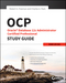 OCP: Oracle Database 12c Administrator Certified Professional Study Guide: Exam 1Z0-063 (1118644077) cover image