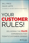 Your Customer Rules!: Delivering the Me2B Experiences That Today s Customers Demand (1118954777) cover image