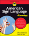 American Sign Language For Dummies, + Videos, 3rd Edition (1119286077) cover image