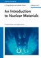 An Introduction to Nuclear Materials: Fundamentals and Applications (3527407677) cover image