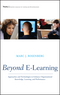 Beyond E-Learning: Approaches and Technologies to Enhance Organizational Knowledge, Learning, and Performance (0787977578) cover image