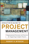 Executive's Guide to Project Management: Organizational Processes and Practices for Supporting Complex Projects (1118004078) cover image