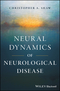 Neural Dynamics of Neurological Disease (1118634578) cover image