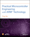 Practical Microcontroller Engineering with ARM (1119052378) cover image