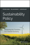 Sustainability Policy: Hastening the Transition to a Cleaner Economy (1118916379) cover image