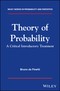 Theory of Probability: A critical introductory treatment (1119286379) cover image